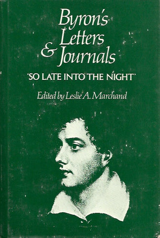 BYRON, LORD. Byron's letters and journals. Volume 5. 1816-1817. So late into the night.