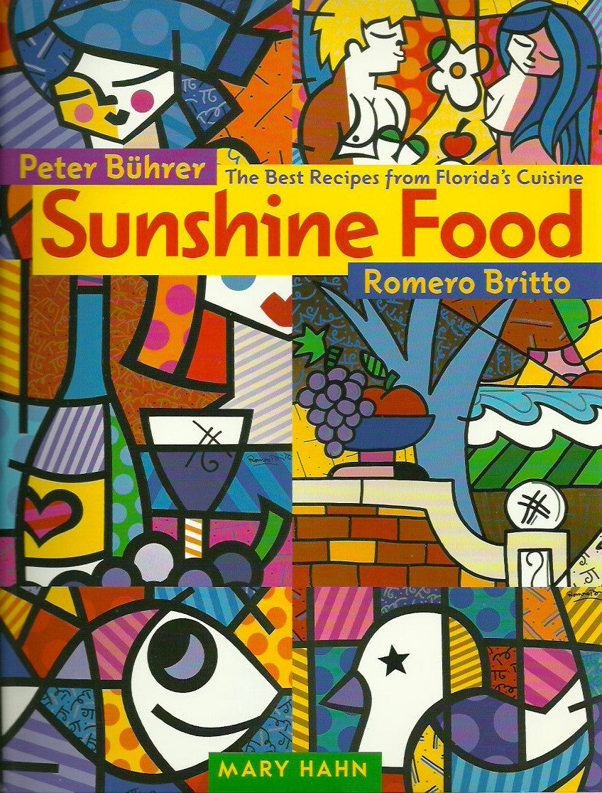 BUHRER, PETER. Sunshine Food. The Best Recipes From Florida's Cuisine