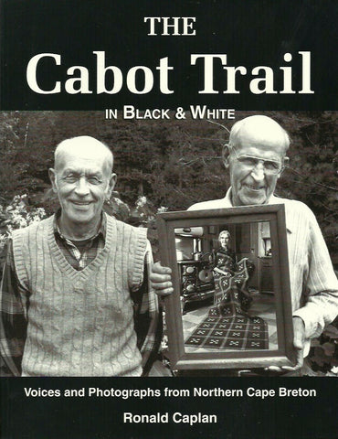 CAPE BRETON. The Cabot Trail in Black & White. Voices and Photographs from Northern Cape Breton.