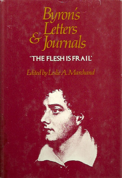 BYRON, LORD. Byron's letters and journals. Volume 6. 1818-1819. The flesh is frail.