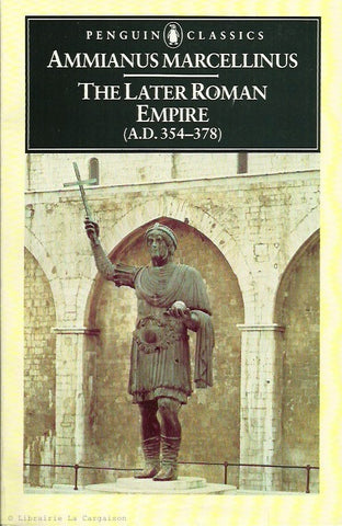 MARCELLINUS, AMMIANUS. The Later Roman Empire (A.D. 354-378)