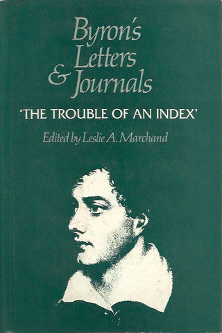 BYRON, LORD. Byron's letters and journals. Volume 12 (Anthology and Index). The trouble of an index.