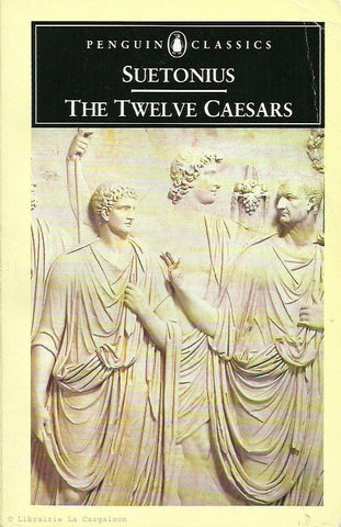 SUETONE. The Twelve Caesars