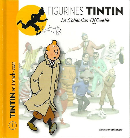 TINTIN. Figurines Tintin - La collection officielle. Tome 01 : Tintin en trench-coat