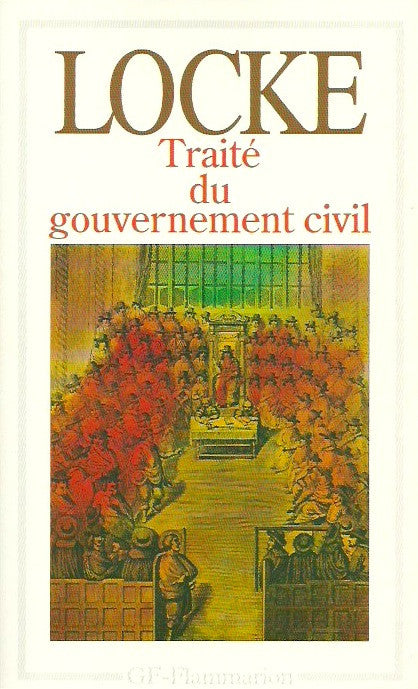 LOCKE, JOHN. Traité du gouvernement civil