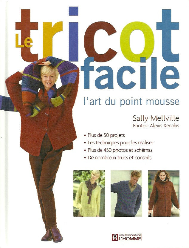 MELVILLE, SALLY. Le tricot facile. L'art du point mousse.