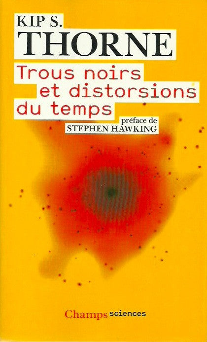 THORNE, KIP S. Trous noirs et distorsions du temps