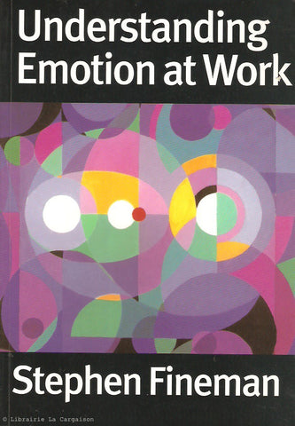 FINEMAN, STEPHEN. Understanding Emotion at Work