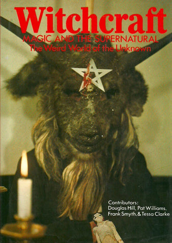 COLLECTIF. Witchcraft, Magic and the Supernatural. The Weird World of the Unknown.