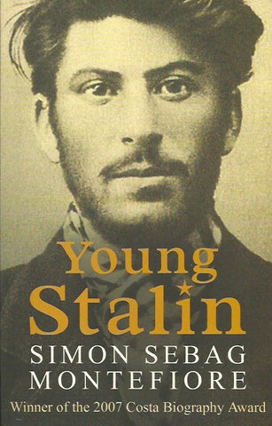 MONTEFIORE, SIMON SEBAG. Young Stalin