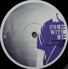 "Alexkid With Lissette Alea : Come With Me (Revisited By Tiga, Brett Johnson & Seep) (12"")"