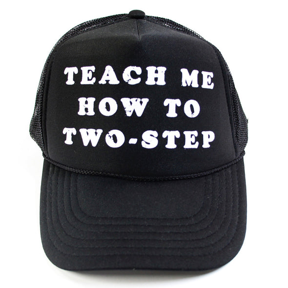 TEACH ME HOW TO TWO-STEP Black Trucker Cap
