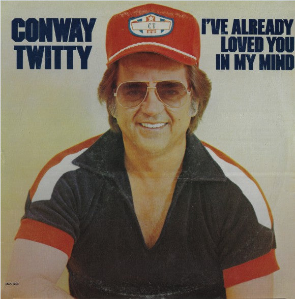Conway Twitty : I've Already Loved You In My Mind (LP, Album, Pin)