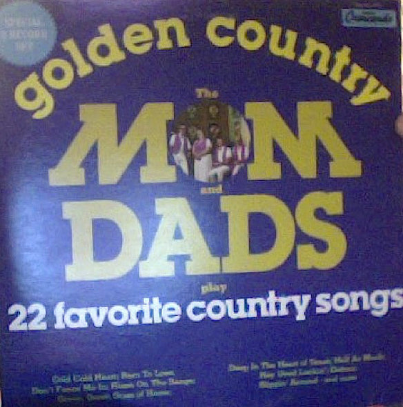 The Mom And Dads : Golden Country - 22 Favorite Country Songs (2xLP, Album)