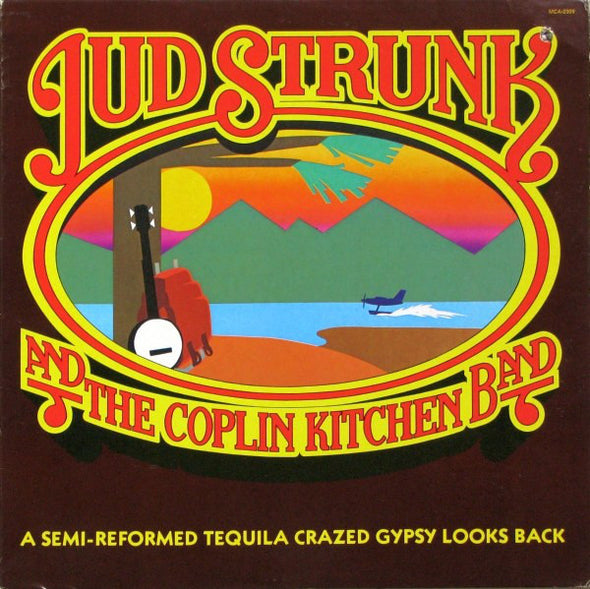 Jud Strunk : A Semi-Reformed Tequila Crazed Gypsy Looks Back (LP, Album)