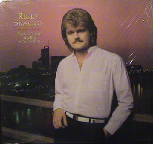 Ricky Skaggs : Don't Cheat In Our Hometown (LP, Album)