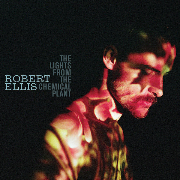 Robert Ellis (2) : The Lights From The Chemical Plant (2xLP, Album, 45R)