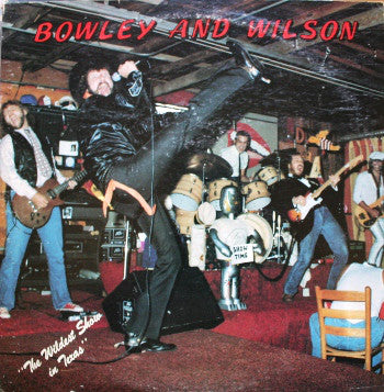 Bowley And Wilson* : The Wildest Show In Texas (2xLP, Album, gat)