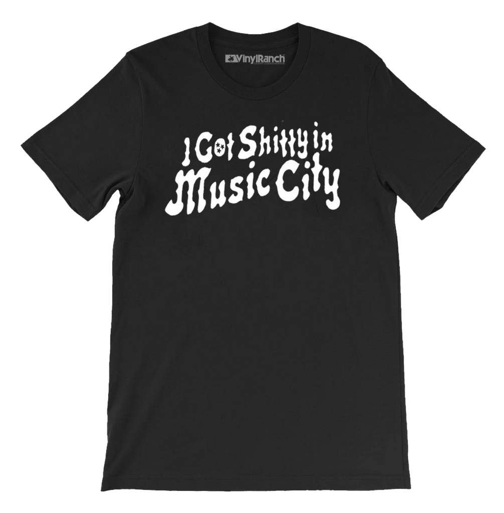 I Got Shitty In Music City Unisex Tee