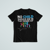 No child should die in the dawn of life. +Danny Thomas