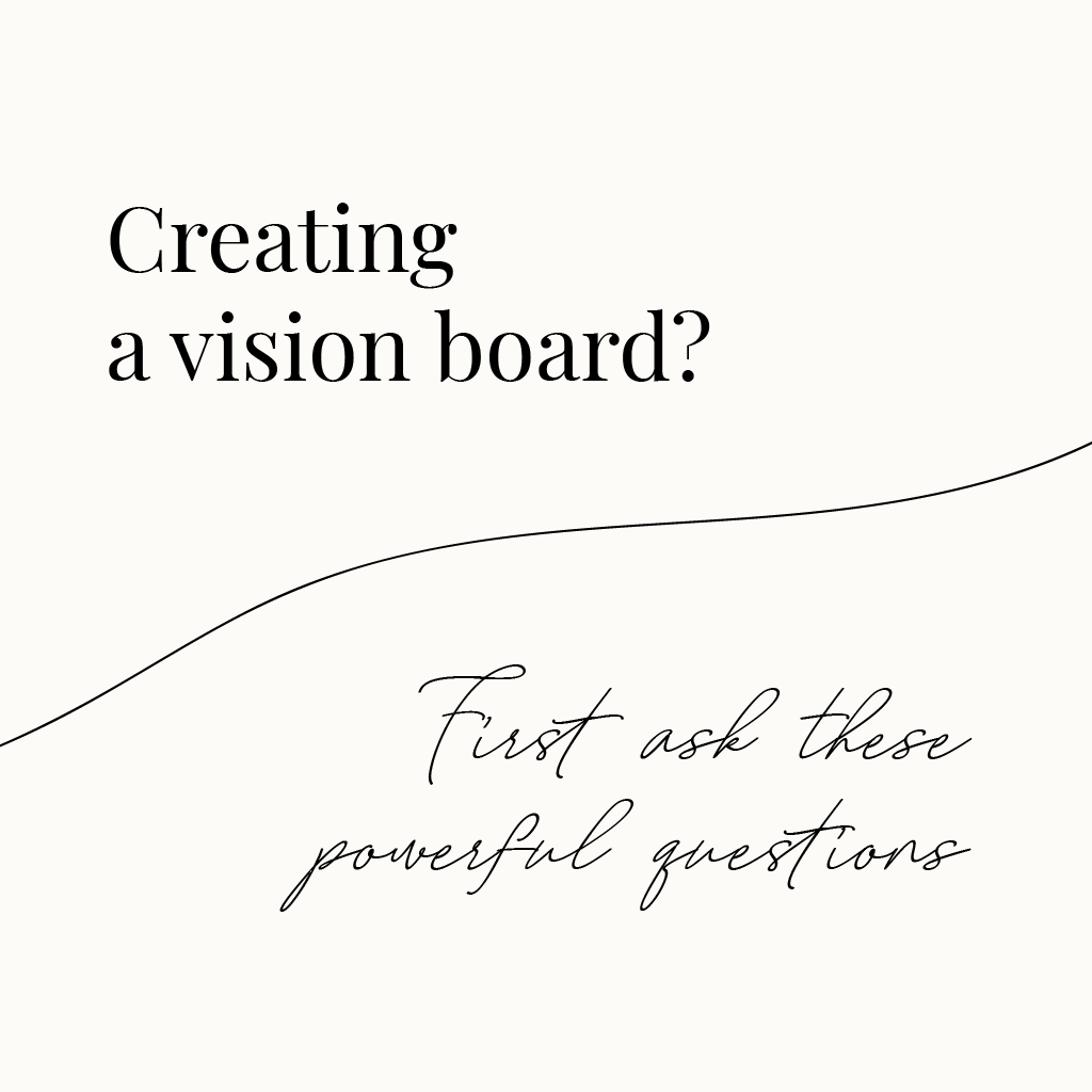 Creating a vision board? First ask these powerful questions