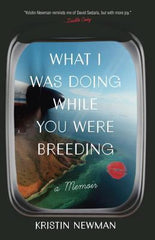 What I Was Doing While You Were Breeding book cover