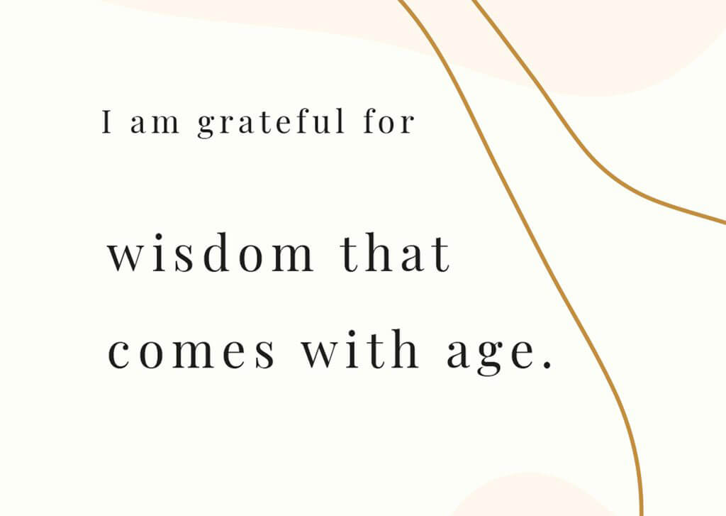 Gratitude affirmation cards - I am grateful for wisdom that comes with age