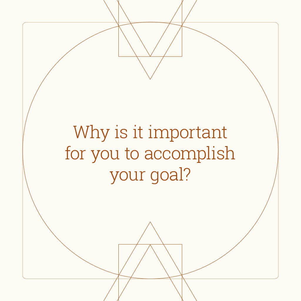 Powerful questions - affirmation cards - why is it important for you to accomplish your goal?
