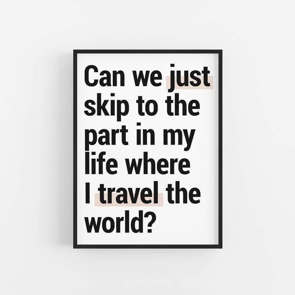 """Skip To The Part"" - Printable Travel Quote"