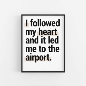 """Followed My Heart"" - Printable Travel Quote"