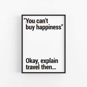 """Can't Buy Happiness"" - Printable Travel Quote"