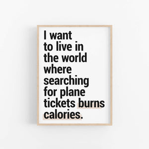 """Plane Tickets Burn Calories"" - Printable Travel Quote"