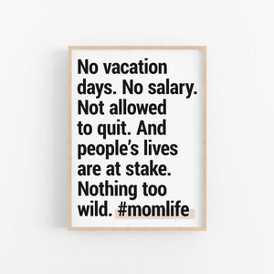 "#momlife ""No Vacation Days"" - Printable Travel Quote"