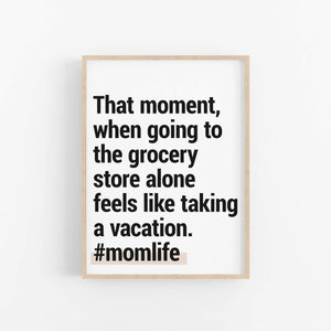 "#momlife ""That Moment"" - Printable Travel Quote"