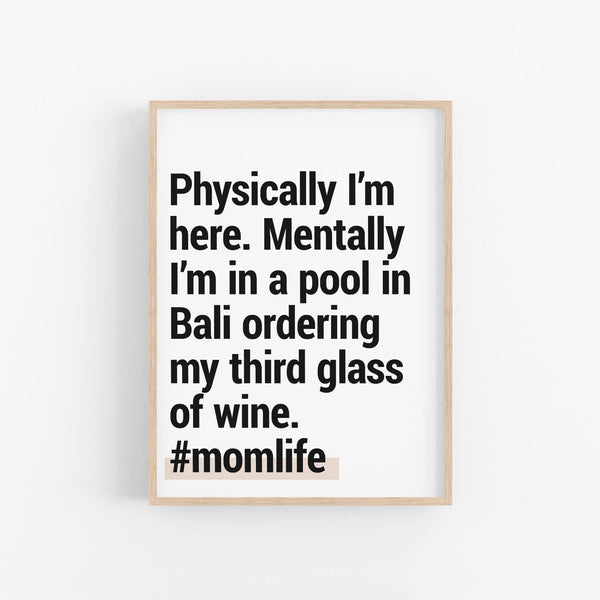 "#momlife ""Physically I'm Here"" - Printable Travel Quote"