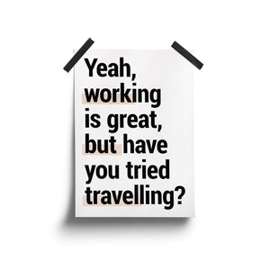 """Working Is Great"" - Printable Travel Quote"
