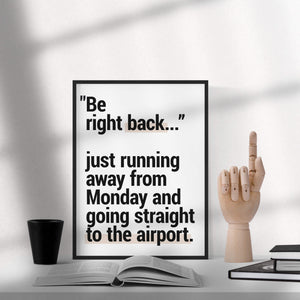 """Be Right Back..."" - Printable Travel Quote"