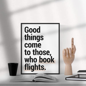"""Good Things Come"" - Printable Travel Quote"
