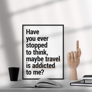 """Travel Addicted""  - Printable Travel Quote"