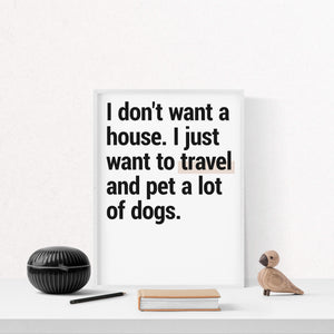 """I Want To Pet & Travel"" - Printable Travel Quote"