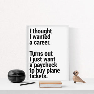 """I Thought I Wanted A Career"" - Printable Travel Quote"
