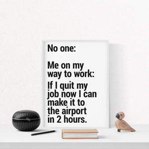 """On My Way To Work"" - Printable Travel Quote"