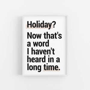 """Holiday""  - Printable Travel Quote"