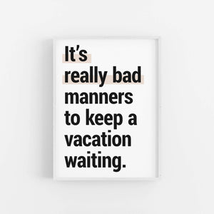 """Bad Manners""  - Printable Travel Quote"
