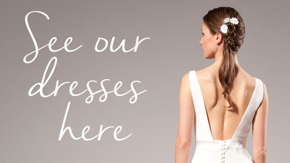 SEE OUR DRESSES
