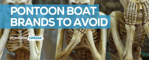 Pontoon Boat Brands to Avoid – Read This Before You Buy