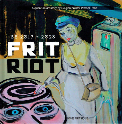 """Frit Riot"", by Werner Pans"
