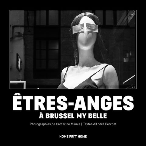 Êtres-Anges à Brussel My Belle, Catherine Minala (Ed. Home Frit' Home)
