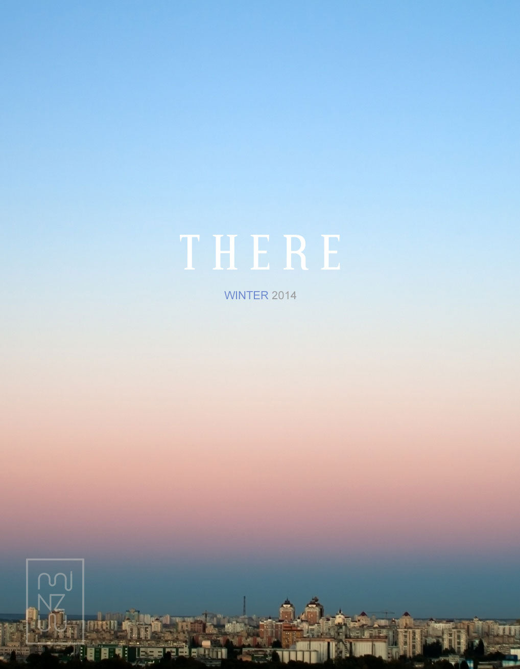THERE Volume 1 Winter 2014 | A MINZUU Journal