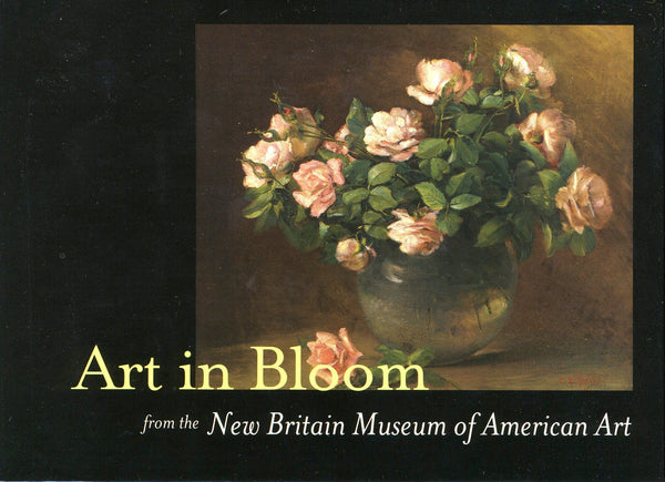 Art in Bloom from the New Britain Museum of American Art